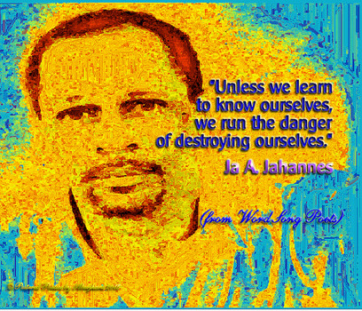 Quote by Ja A. Jahannes with art graphic by Postered Poetics and Aberjhani.