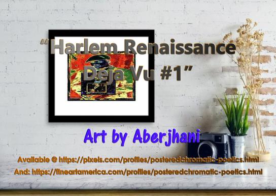HarlemRen DejaVu Artby Aberjhani at Pixelsdotcom