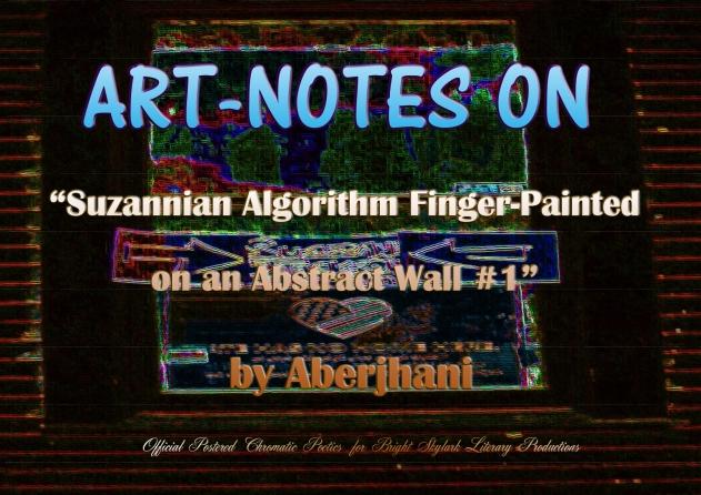 Suzannian Algorithm Artnote 1 by Aberjhani
